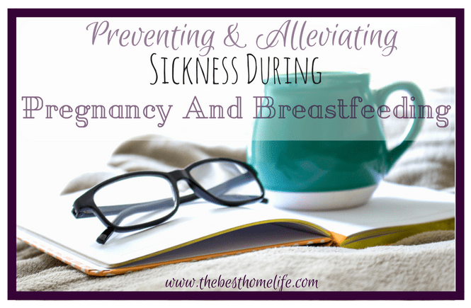 Natural solutions to preventing and alleviating sickness during pregnancy and breastfeeding. I don't know about all of the other mommies out there but being sick pregnant or nursing can be difficult. Read on to find out what can help you......