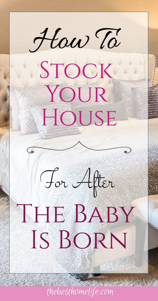 For all the nesting mommies out there, getting ready for their baby. Here are all the things you don't want to forget to stock your house of before the baby is born. thebesthomelife.com #postpartum #pregnancy #nesting