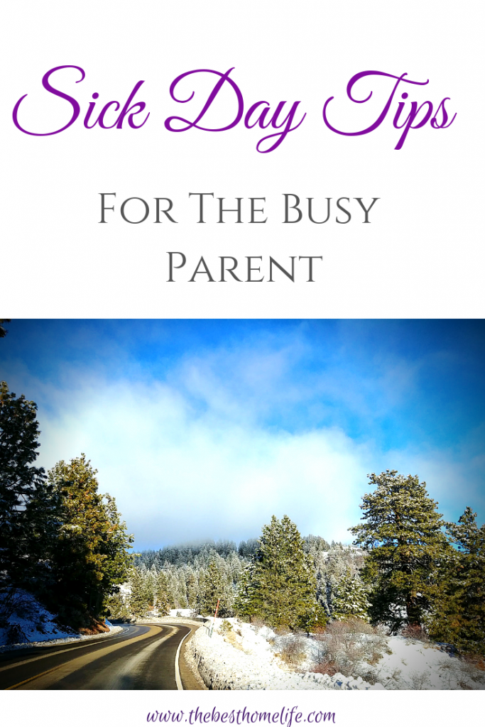 Sick Day Tips For The Busy Parent | The Best Home Life