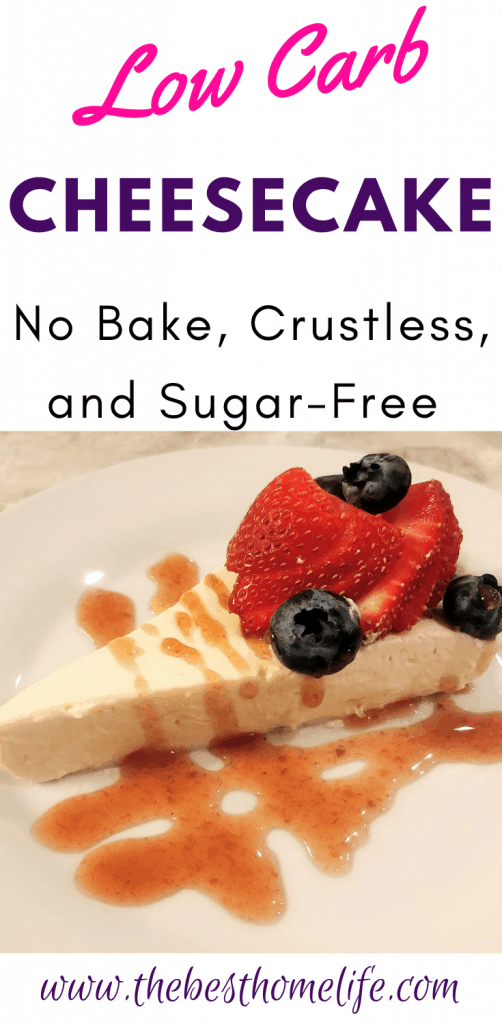 #ad Low Carb No Bake Cheesecake Only 4 carbs for a whole piece. This turned out so delicious with a creamy and light taste. Perfect for those watching out how many carbs they are eating. #lowcarb #keto #cheesecake www.thebesthomelife.com
