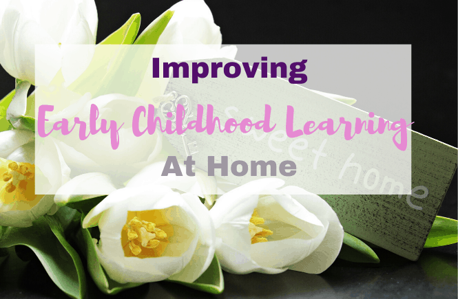 Improving Early Childhood Learning At Home #baby #toddler #kids #education #learning www.thebesthomelife.com